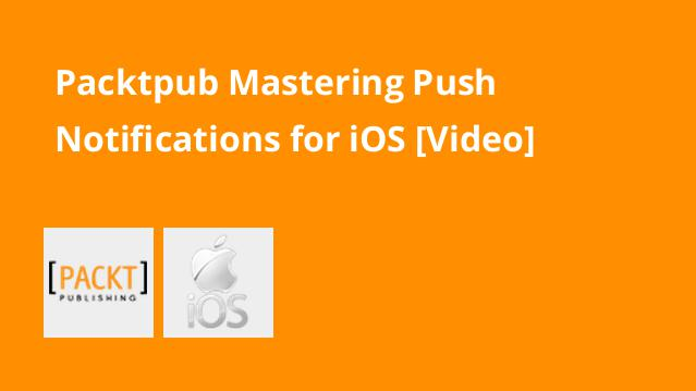 packtpub-mastering-push-notifications-for-ios-video